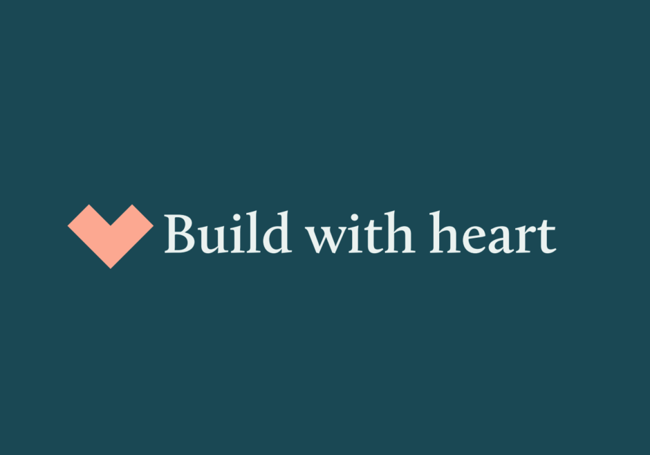 Build with heart