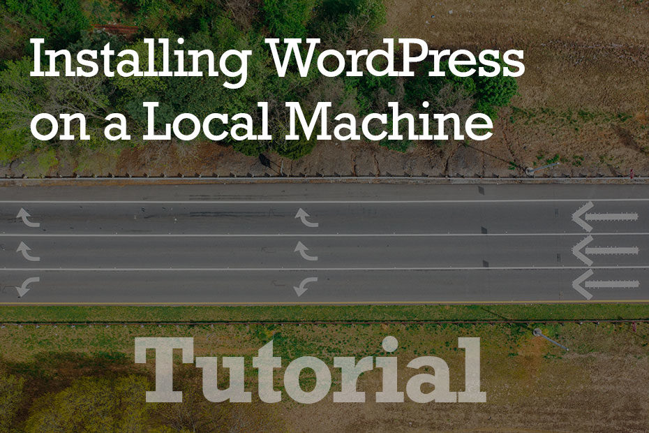 tutorial how to install wordpress - How To Install WordPress on Your Local Machine - Step by Step