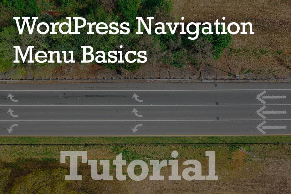 tutorial menu - Creating, Deleting and Modifying WordPress Navigation Menus - Step by Step