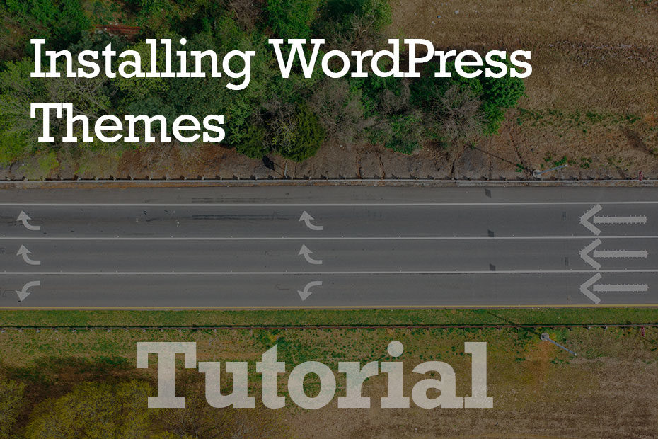tutorial themes - How To Install WordPress Themes - Step by Step
