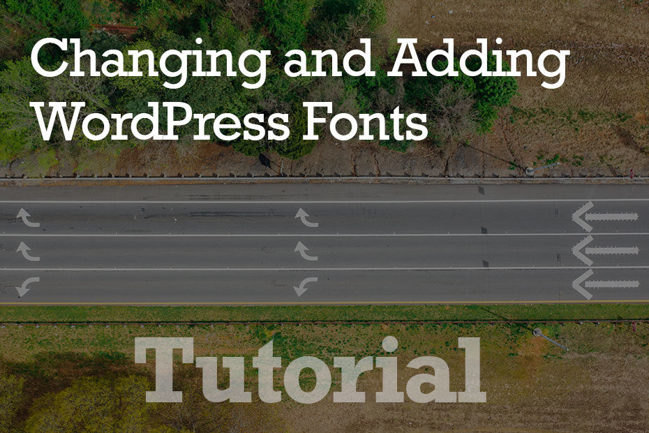 tutorial fonts - How To Change And Add WordPress Fonts