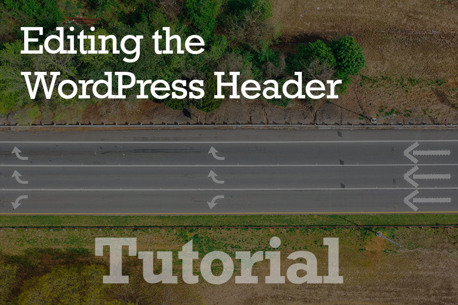 tutorial header - How to Edit the WordPress Header