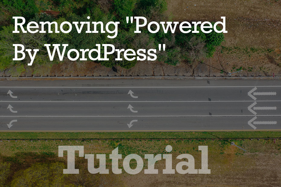 """tutorial remove - How To Remove """"Powered By WordPress"""" on your Site"""